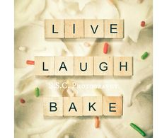live laugh bake